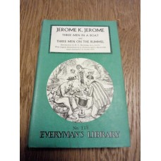 Jerome K Jerome - Everymans Library 118 - Three men in a Boat - Three men on the Bummel 1957