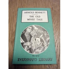 The Old Wives' Tale - Everyman's library series No.919 - 1960 by Arnold Bennett