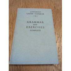 Longmans' Latin Course - Grammar and Exercises Complete Edition 1957 Hardback