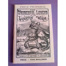 The Wonderful Legend of the Lambton Worm Facsimile of first edfition from 1968