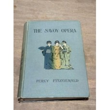 The Savoy Opera and the Savoyards - Percy Fitzgerald 1894 HB