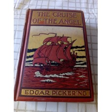The Cruise of The Angel - Edgar Pickering - F Warne 1907