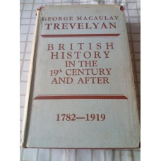 British History in the 19th Century and After 1782-1919 - Trevelyan 1956