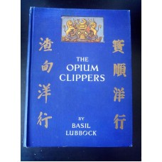The Opium Clippers by Basil Lubbock 1933 1st hardback Brown and Son