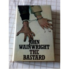 The Bastard - John Wainwright 1976 UK First Signed