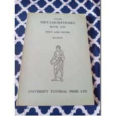 Ovid Metamorphoses Book XIII text and Notes - J. H. Haydon