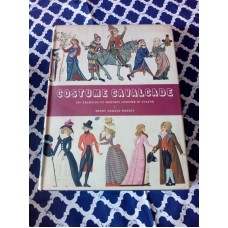 Costume Cavalcade 685 Examples of Historic Costume in Colour - Henny Harald Hansen 1960 HB