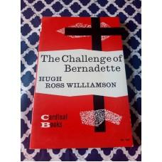 The Challenge of Bernadette - Hugh Ross Williamson 1958 Burns and Oats