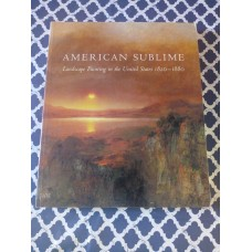 American Sublime - Landscape Painting in the United States 1820-1880