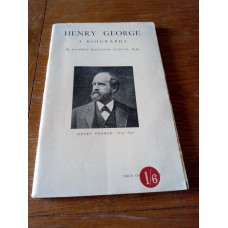 Henry George Biography 1839-1897 George Raymond Geiger Booklet 1944