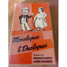Monologues & Duologues Frederick George And Gerry Alexander