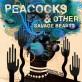 Peacocks & Other Savage Beasts