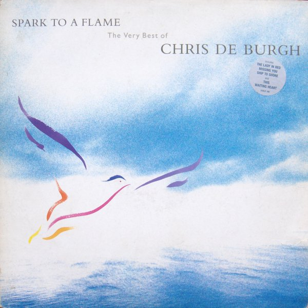 Spark To A Flame The Very Best Of Chris De Burgh