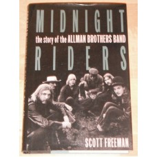 Midnight Riders: The Story of the Allman Brothers Band - Scott Freeman Book 1st Hardback